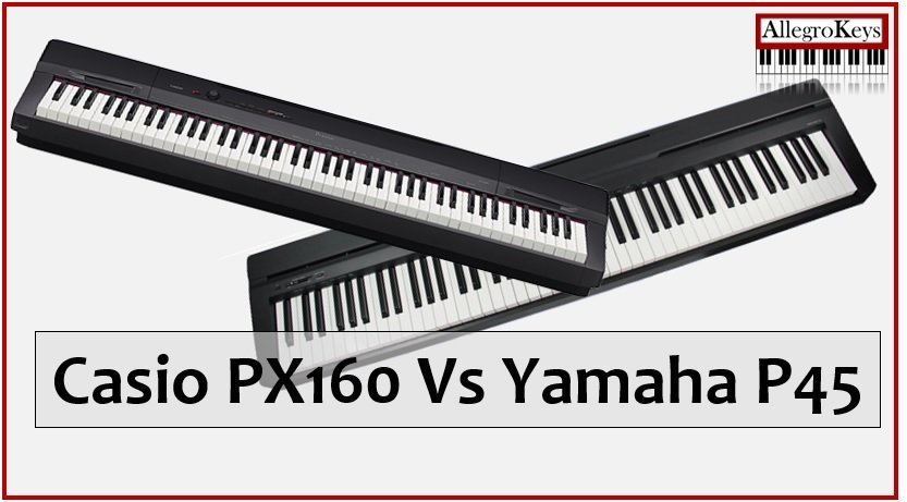 Casio PX-160 vs Yamaha P45